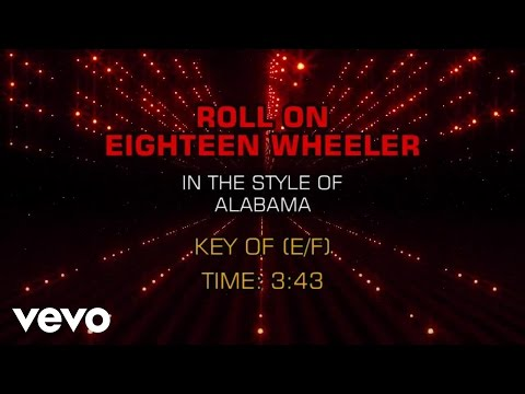Alabama - Roll On Eighteen Wheeler (Karaoke)