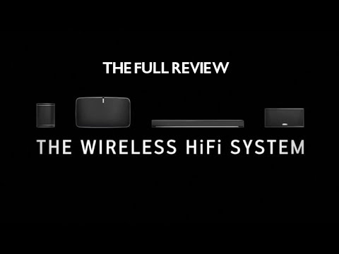 the-full-review-on-sonos-wireless-hifi-system