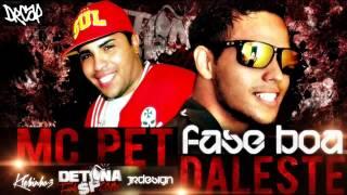 MC Daleste E MC Pet   Fase Boa Prod  DJ Wilton M Sica Nova 2013