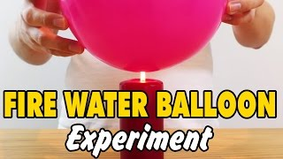 DIY Easy Science Experiment | Amazing Science Experiments | Fire Water Balloon Experiment