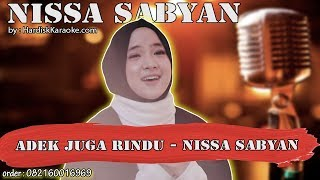 ADEK JUGA RINDU - NISSA SABYAN karaoke tanpa vokal