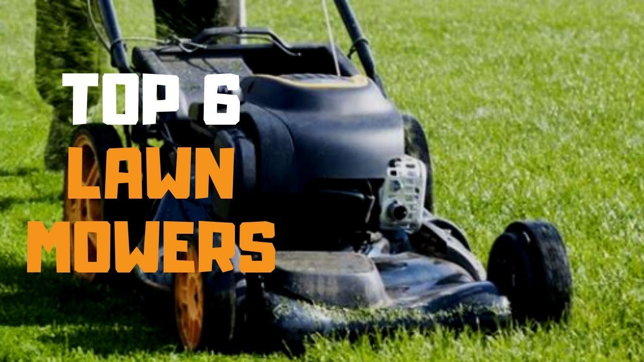 Best Lawn Mower In 2019 Top 6 Lawn Mowers Review Youtube
