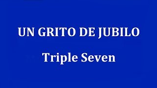 un grito de jubilo triple seven