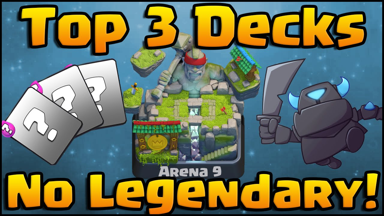 Clash Royale - Top 3 Best Decks (NO Legendary Cards) Get to ...