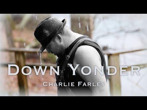 Смотреть клип Charlie Farley - Down Yonder