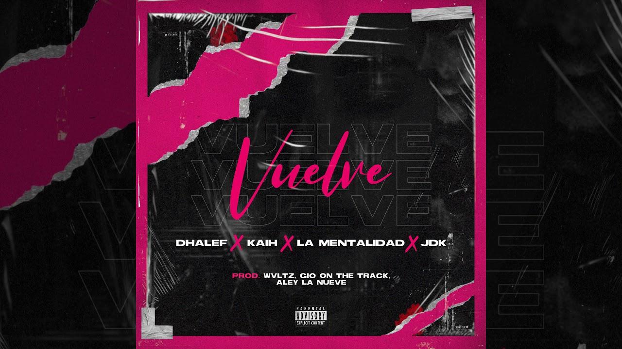 Vuelve II - Dhalef Ft. Kaih, La Mentalidad & Jdk (Audio)