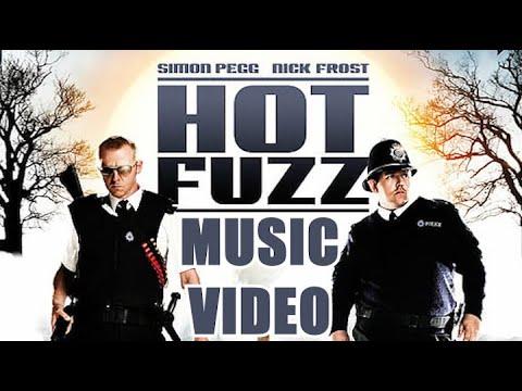 Hot Fuzz (2007) Music Video