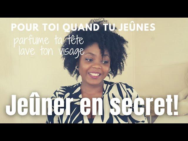 Comment jeûner en secret? | #GrâceNo
