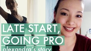 Late Start, Going Pro: Meet Alexandra!