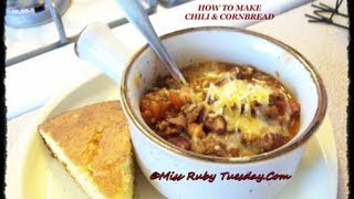Miss Ruby Tuesday-  How To Make Chili &amp CornBread