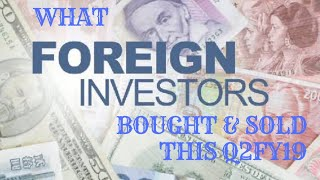 a BRIEF on What FOREIGN PORTFOLIO INVESTORS BOUGHT after Q2FY19