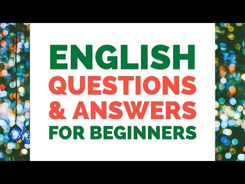 Learn English Questions & Answers for Beginners - English Conversation