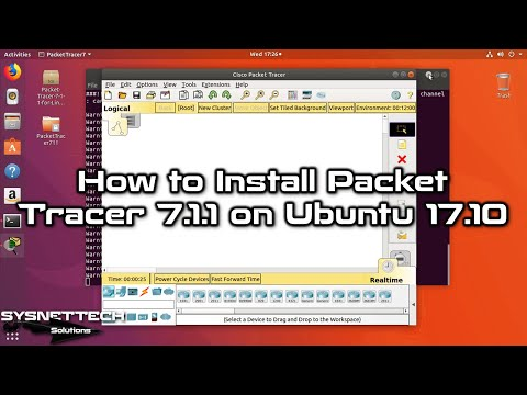 ✅ How to Install Cisco Packet Tracer 7.1.1 on Ubuntu 17.10 | SYSNETTECH Solutions