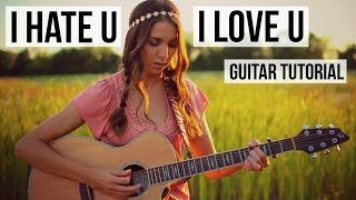 I Hate U, I Love U - Gnash ft. Oliva O'brien // Guitar Tutorial