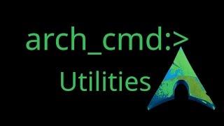 Arch Linux Command Line Utils