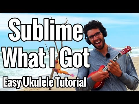 Sublime - What I Got - Ukulele Tutorial With Easy Play Along