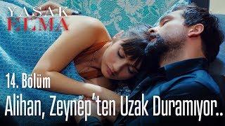 Alihan, Zeynep'ten uzak duramıyor.. - Yasak Elma 14. Bölüm