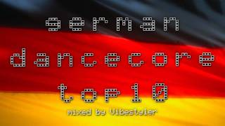 German Dancecore Top10 - mixed by Vibestyler [Hands Up/Trance]