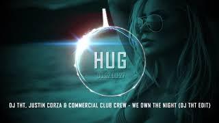 DJ THT, Justin Corza & Commercial Club Crew - We Own The Night (DJ THT Edit)