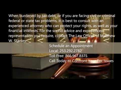 tax settlement attorney in Tacoma, WA - 253-820-2905 - Law Offices of Matthew W. Stanley