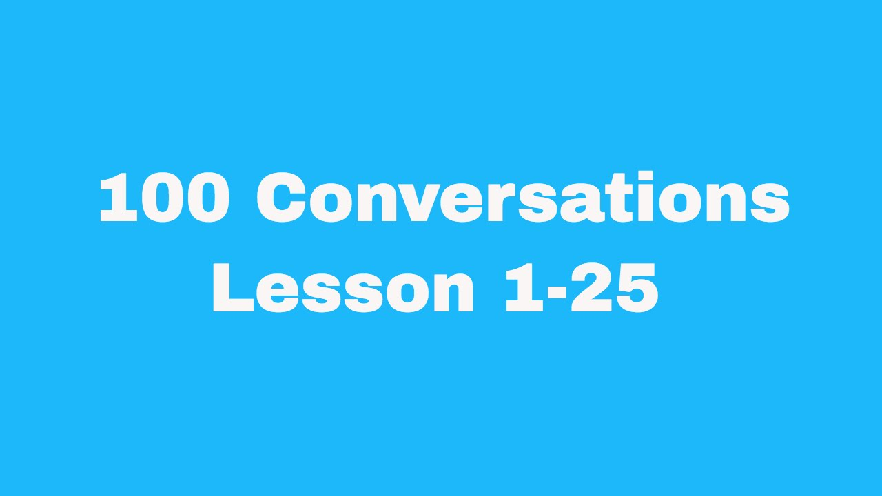 100 English Conversations with subtitles: Lesson 1-25 | Easy ...