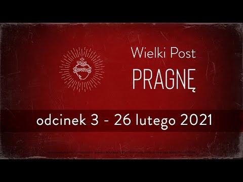 Wielki Post 2021: odcinek 3