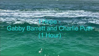 I Hope by Gabby Barrett ft. Charlie Puth (1 Hour w/ Lyrics)