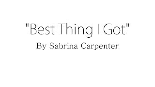 best thing i got sabrina carpenter lyrics