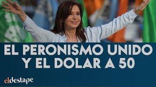 El peronismo unido y el dólar a $ 50   El Destape con Roberto Navarro