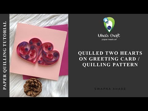 Quilled two hearts on greeting card | Quilling Pattern | Mira's Craft