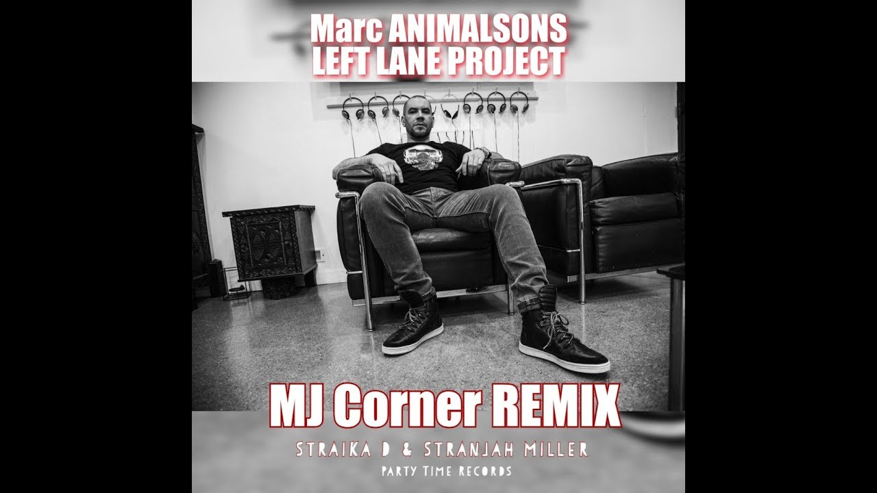 LeftLaneProject X Straika D X Stranjah Miller - MJ Corner Remix - Party Time Records