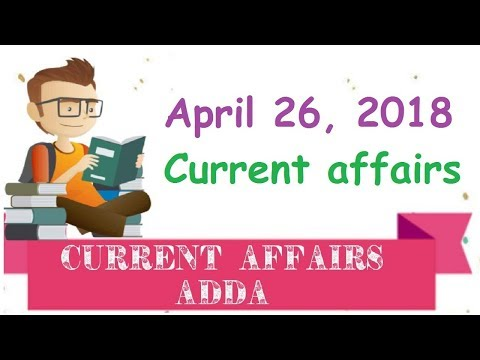 Daily Current affairs - April 26,2018Civils  CGL  CHSL  IBPS Bank PO Clerks  SBI PO&Clerks  RRB