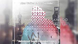 Alan Walker & Alex Skrindo - Sky (hirohiro Circuit Extended Edit)