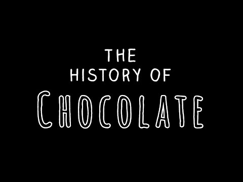 The History of Chocolate - Introduction to Course