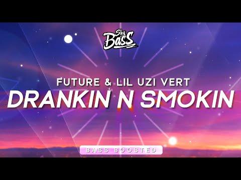 Future & Lil Uzi Vert ‒ Drankin N Smokin 🔊 [Bass Boosted]