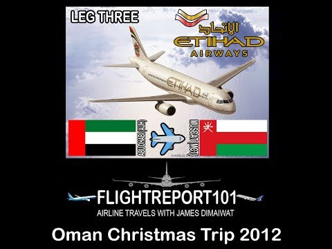 FLIGHTREPORT101  Oman Christmas Trip 2012   Leg THREE   AUH-MCT