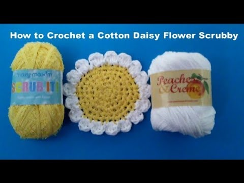 How to Crochet a Cotton Daisy Flower Scrubby - Using Mary Maxim Scrub it! Cotton Yarn