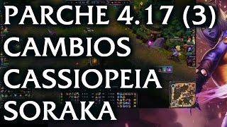 Cambios Soraka, Cassiopeia, etc 4.17 (3) League of Legends