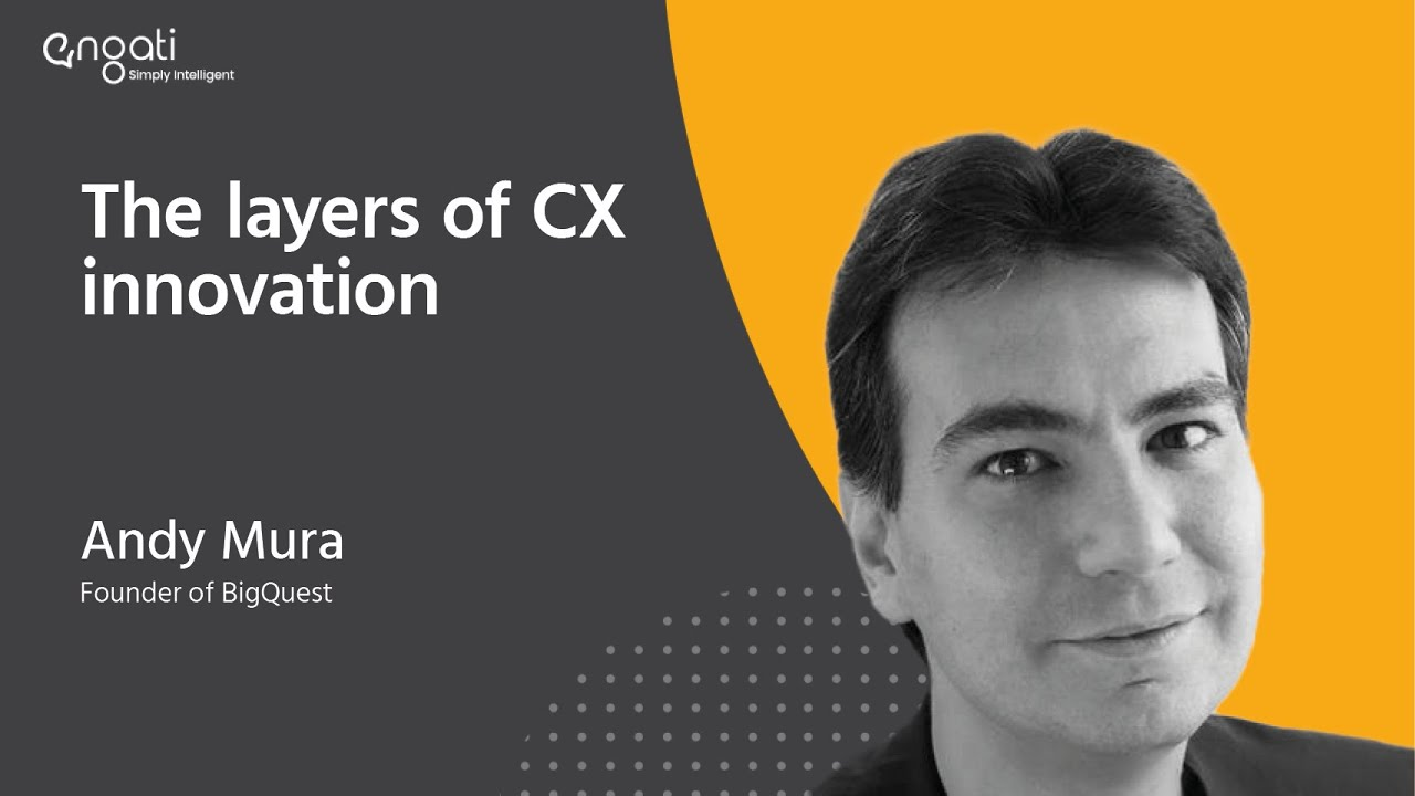 The layers of CX innovation | Andy Mura | Engati CX