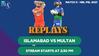 #HBLPSLReplays | Islamabad United vs Multan Sultans | Match 3 | HBL PSL 6
