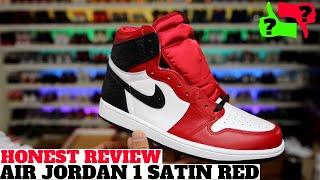 HONEST REVIEW: AIR JORDAN 1 'SATIN RED' THOUGHTS!