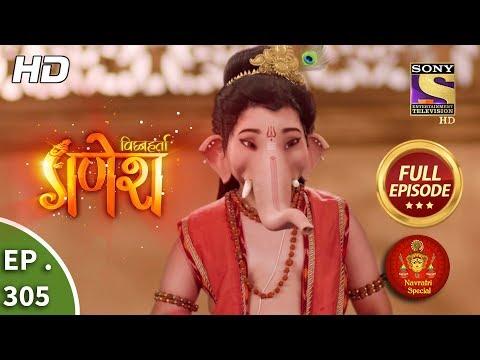 Vighnaharta Ganesh - Ep 305 - Full Episode - 22nd October, 2018