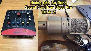 Gambar cover Hướng Dẫn Sử Dụng Sound Card Icon Upod Pro Live Stream Từ A Đến Z