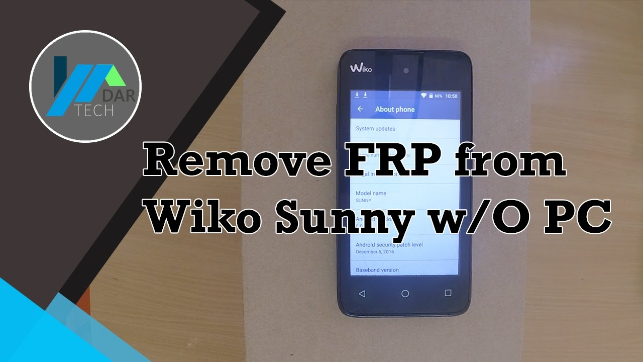 Remove FRP from Wiko Sunny without PC   DarTech