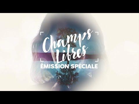 Champs Libres - Emission spéciale