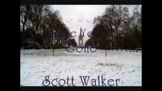 Scott Walker☆Two Weeks Since You've Gone