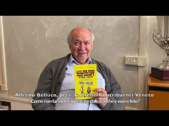 Alfredo Belluco: come non farsi inchiappettare dalle banche