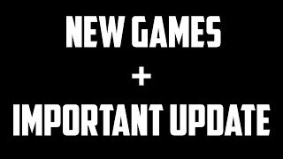 New Games YOU Want + Important/Tough Life Update