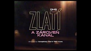 DMS - Zlatí a zároveň kanál (prod. Dame) |Official Video|