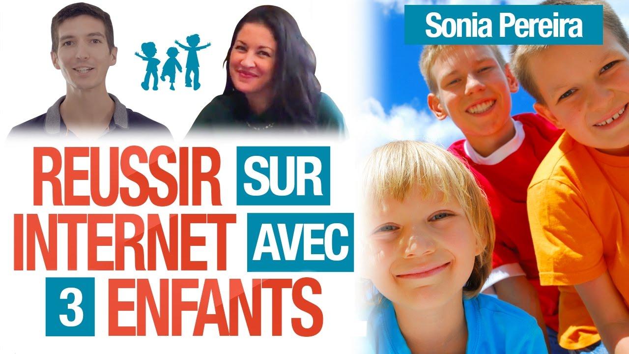 Comment RÉUSSIR sur INTERNET avec 3 ENFANTS en ÉTANT 1 FEMME ? (Sonia Pereira)
